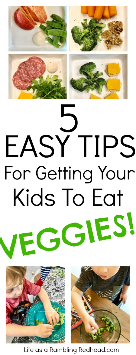 5 Easy Tips For Getting Your Child To Eat Veggies! Easy Recipes Included! (Life as a Rambling Redhead)